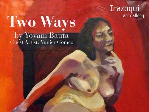 Irazoqui Art Gallery Presents Two Ways by Yovani Bauta